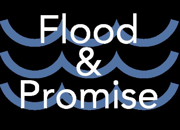 Flood & Promise